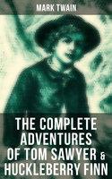 The Complete Adventures of Tom Sawyer & Huckleberry Finn - Mark Twain
