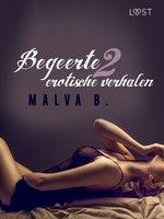 Begeerte 2: erotische verhalen - Malva B.