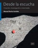 Desde la escucha - Manuel Rocha Iturbide