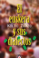 El euskera y sus dialectos - Koldo Zuazo