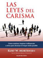 Las leyes del carisma - Kurt W. Mortensen