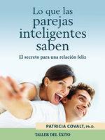 Lo que las parejas inteligentes saben - Patricia Covalt