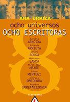 Ocho universos. Ocho escritoras - Ana Urkiza