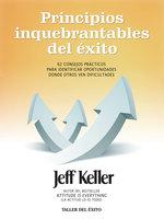 Principios inquebrantables del éxito - Jeff Keller