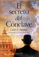 El secreto del cónclave - Carlo Adolfo Martigli