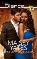Érase una vez… el deseo - Maisey Yates