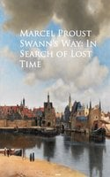 Swann's Way: In Search of Lost Time - Marcel Proust