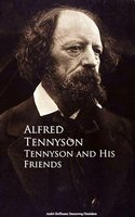 Tennyson and His Friends - Alfred Tennyson