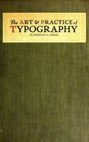 The Art and Practice of Typography - A Manual of American Printing - Edmund G. Gress