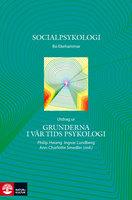 Socialpsykologi : Utdrag ur Grunderna i vår tids psykologi - Bo Ekehammar