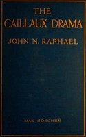 The Caillaux Drama - John N. Raphael