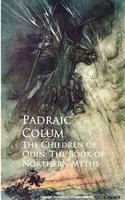 The Children of Odin: The Book of Northern Myths - Padraic Colum