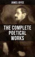 The Complete Poetical Works of James Joyce - James Joyce