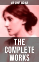 The Complete Works of Virginia Woolf - Virginia Woolf
