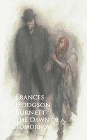 The Dawn of a Tomorrow - Frances Hodgson Burnett