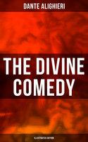 The Divine Comedy (Illustrated Edition) - Dante Alighieri