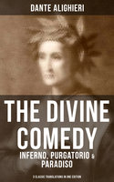 The Divine Comedy: Inferno, Purgatorio & Paradiso (3 Classic Translations in One Edition) - Dante Alighieri