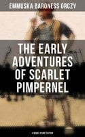 The Early Adventures of Scarlet Pimpernel - 4 Books in One Edition - Baroness Orczy Emmuska