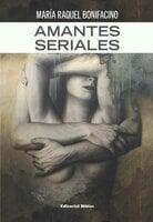 Amantes seriales - María Raquel Bonifacino