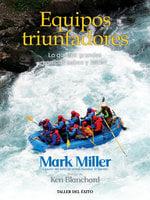 Equipos triunfadores - Mark Miller