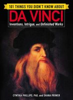 101 Things You Didn't Know about Da Vinci - Shana Priwer,Cynthia Phillips