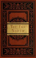The Far North - Elisha Kent Kane