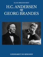 H.C. Andersen og Georg Brandes - Elias Bredsdorff