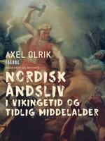 Nordisk åndsliv i vikingetid og tidlig middelalder - Axel Olrik