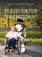 """Plejecenter """"Fremtiden"""" - Bent Aalbæk-Nielsen"""