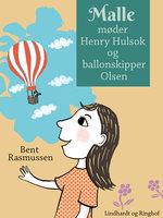 Malle møder Henry Hulsok og ballonskipper Olsen - Bent Rasmussen