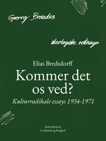Kommer det os ved? Kulturradikale essays 1934-1971 - Elias Bredsdorff