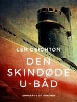 Den skindøde u-båd - Len Deighton
