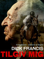 Tilgiv mig - Dick Francis