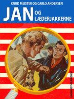 Jan og læderjakkerne - Knud Meister, Carlo Andersen
