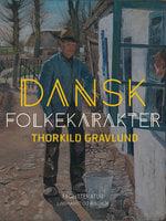 Dansk folkekarakter - Thorkild Gravlund