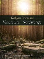 Vandreture i Nordsverige - Torbjørn Ydegaard