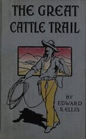 The Great Cattle Trail - Edward Sylvester Ellis