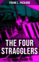 The Four Stragglers - Frank L. Packard