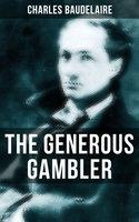 The Generous Gambler - Charles Baudelaire