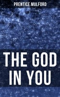 The God in You - Prentice Mulford