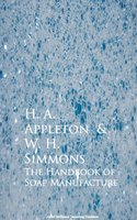 The Handbook of Soap Manufacture - H. A. Appleton, W. H. Simmons