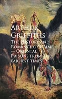 The History and Romance of Crime - Arthur Griffiths