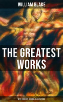 The Greatest Works of William Blake (With Complete Original Illustrations) - William Blake