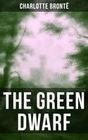 The Green Dwarf - Charlotte Brontë