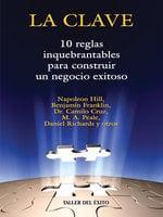 La clave - Napoleon Hill, Dr. Camilo Cruz