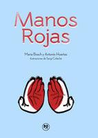 Manos Rojas - Antonio Huertas, Maria Bosch, Sergio Colechá