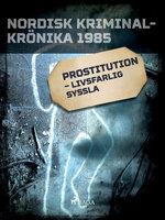 Prostitution – livsfarlig syssla - Diverse