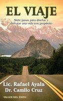 El viaje - Dr. Camilo Cruz, Rafael Ayala