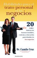 Habilidades para el trato personal en los negocios - Dr. Camilo Cruz