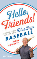 Hello, Friends! - Jerry Howarth